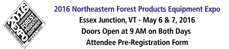 2016 Northeastern Forest Products Equipment Expo for Exhibitors - Essex Junction, ME